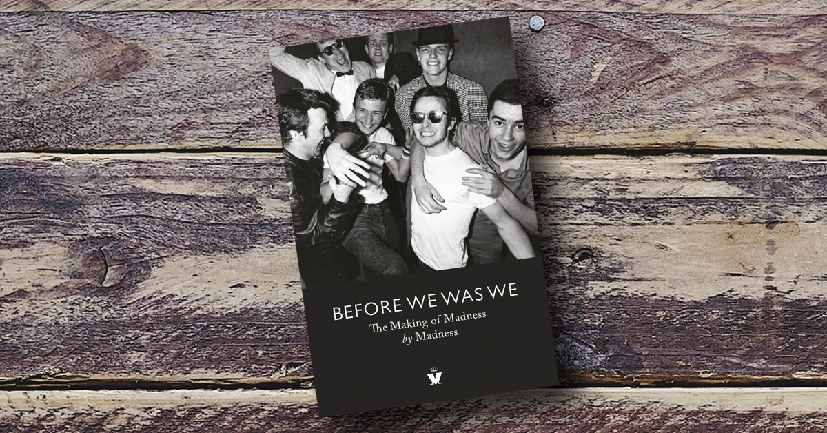 Madness >> Before We Was We Book Announce Madness
